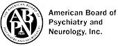 Diplomate of the American Board of Psychiatry and Neurology.